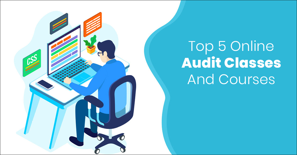 Top Five Online Audit Classes And Courses