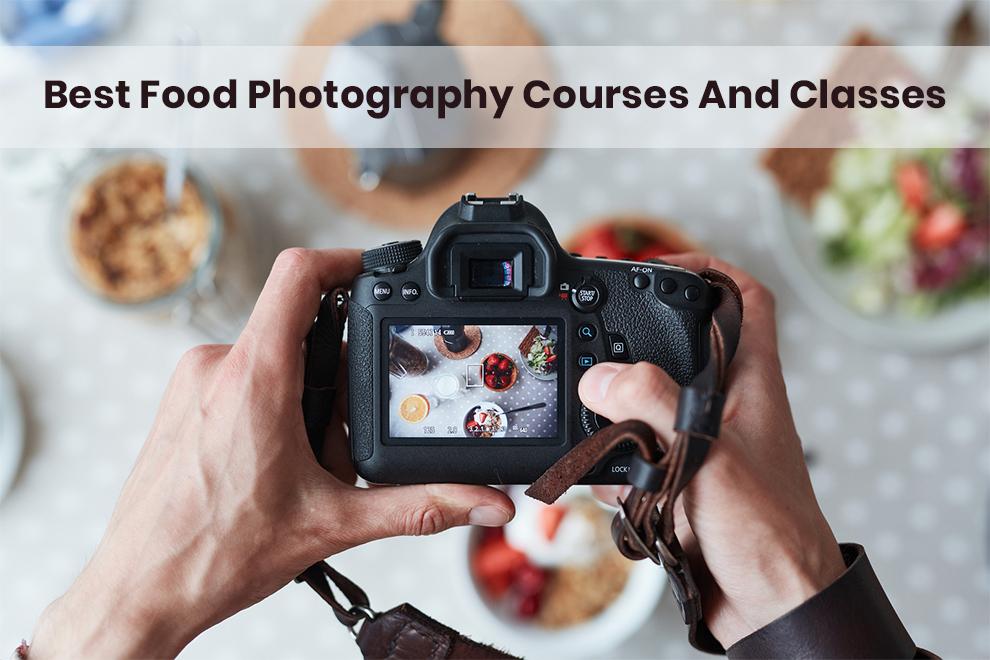 Best Food Photography Courses To Take It Up A Notch