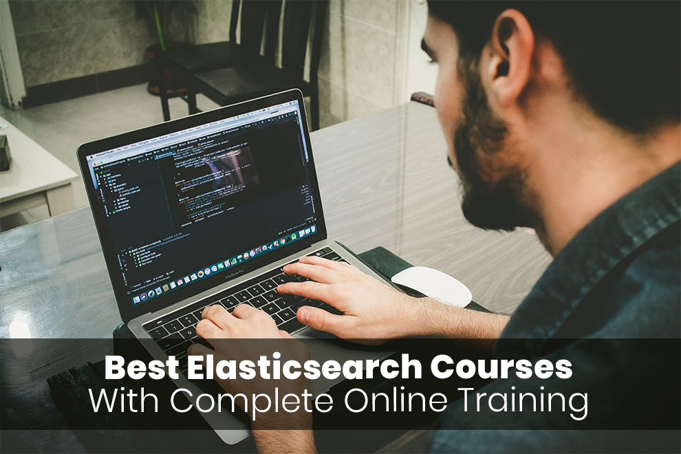 Best Elasticsearch Courses With Complete Online Training