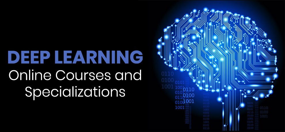 Deep Learning Online Courses and Specializations